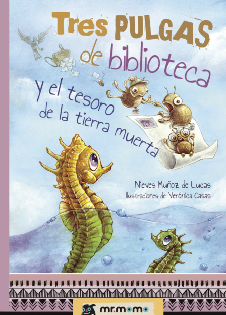 Tres pulgas de biblioteca y el tesoro de la tierra muerta